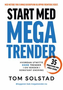Start med megatrender (ebok) av Tom Solstad