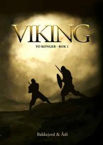 Viking (ebok) av Tony Bakkejord, Ole Åsli