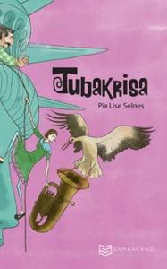 Tubakrisa (ebok) av Pia Lise Selnes