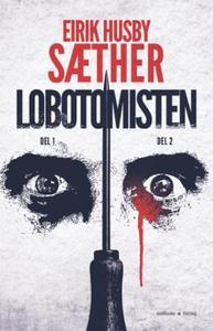 Lobotomisten (ebok) av Eirik Husby Sæther