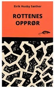 Rottenes opprør (ebok) av Eirik Husby Sæther