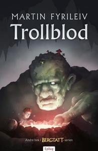 Trollblod (ebok) av Martin Fyrileiv