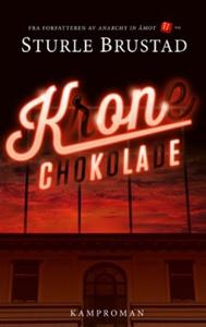 Krone Chokolade (ebok) av Sturle Brustad