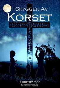 I skyggen av korset (ebok) av Lorentz Moe