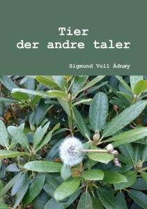 Tier der andre taler (ebok) av Sigmund Voll Å