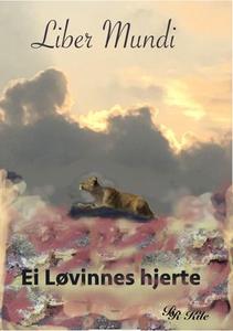 Ei løvinnes hjerte (lydbok) av R.R. Kile