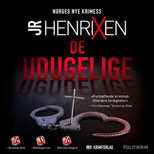 De udugelige (lydbok) av J.R. Henrixen, JR He