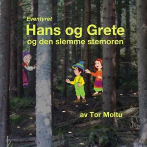 Eventyret Hans og Grete og den slemme stemore