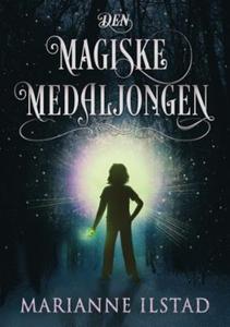 Den magiske medaljongen (ebok) av Marianne Il