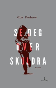 Se deg over skuldra (ebok) av Ola Fadnes