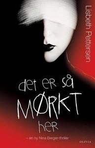 Det er så mørkt her (ebok) av Lisbeth Petters