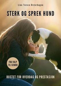 Sterk og sprek hund (ebok) av Line Terese Øst