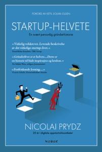 Startup-helvete (ebok) av Nicolai Prydz