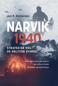 Narvik 1940 (ebok) av Jan P. Pettersen