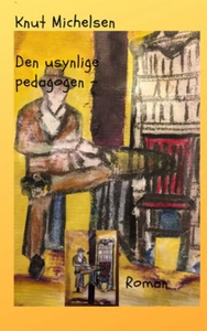 Den usynlige pedagogen (ebok) av Knut Michels