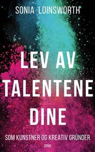 Lev av talentene dine (ebok) av Sonia Loinswo