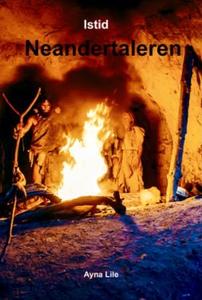 Neandertaleren (ebok) av Ayna Lile