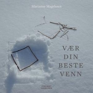 Vær din beste venn (ebok) av Marianne Magelss