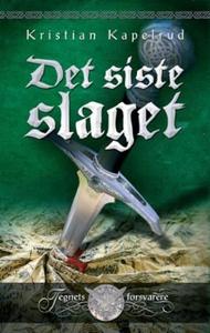 Det siste slaget (ebok) av Kristian Kapelrud