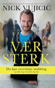 Vær sterk (ebok) av Nick Vujicic