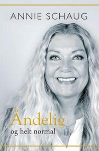 Åndelig og helt normal (ebok) av Annie Schaug