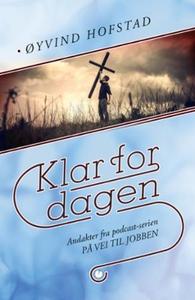 Klar for dagen (ebok) av Øyvind Hofstad