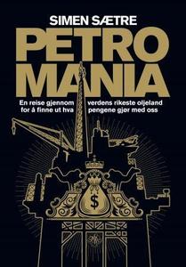 Petromania (ebok) av Simen Sætre