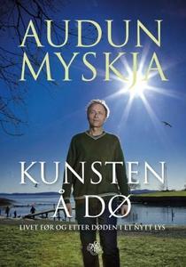 Kunsten å dø (ebok) av Audun Myskja