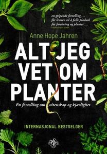 Alt jeg vet om planter (ebok) av Anne Hope Ja