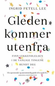 Gleden kommer utenfra (ebok) av Ingrid Fetell