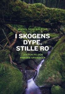 I skogens dype, stille ro (ebok) av Mikkel So