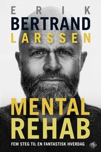 Mental rehab (ebok) av Erik Bertrand Larssen