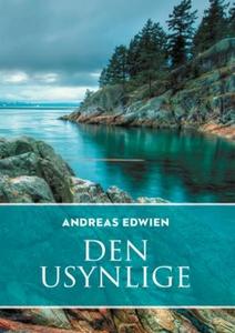 Den usynlige (ebok) av Andreas Edwien