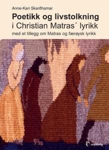 Poetikk og livstolkning i Christian Matras' l