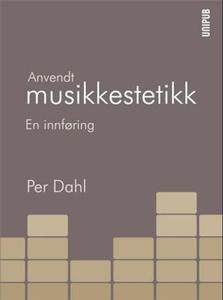 Anvendt musikkestetikk (ebok) av Per Dahl