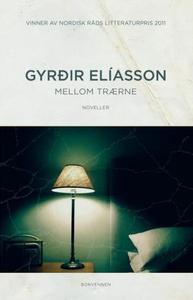 Mellom trærne (ebok) av  Gyrdir Elíasson, Elí