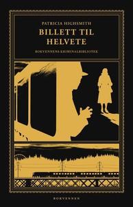Billett til helvete (ebok) av Patricia Highsm