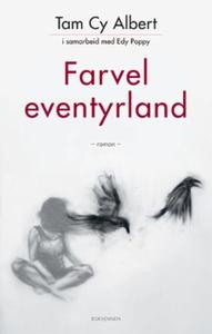 Farvel eventyrland (ebok) av Tam Cy Albert, E