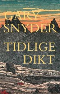 Tidlige dikt (ebok) av Gary Snyder