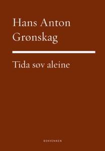 Tida søv åleine (ebok) av Hans Anton Grønskag