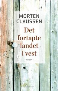 Det fortapte landet i vest (ebok) av Morten C
