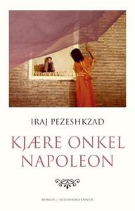 Kjære onkel Napoleon (ebok) av Iraj Pezeshkza