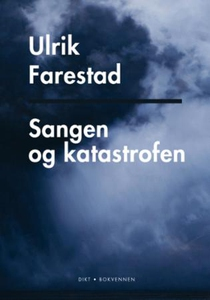 Sangen og katastrofen (ebok) av Ulrik Faresta