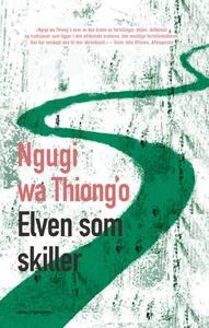 Elven som skiller (ebok) av Ngugi wa Thiong'o