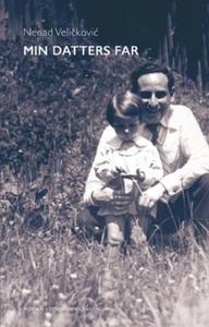 Min datters far (ebok) av Nenad Velickovic
