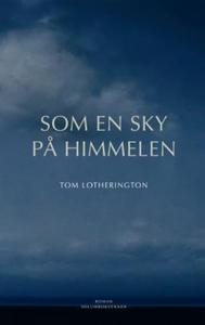 Som en sky på himmelen (ebok) av Tom Lotherin