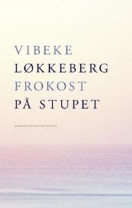 Frokost på stupet (ebok) av Vibeke Løkkeberg