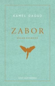 Zabor, eller Salmene (ebok) av Kamel Daoud