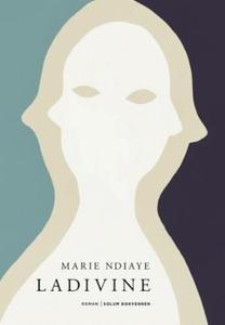 Ladivine (ebok) av Marie NDiaye