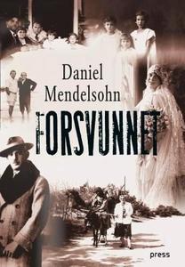 Forsvunnet (ebok) av Daniel Mendelsohn